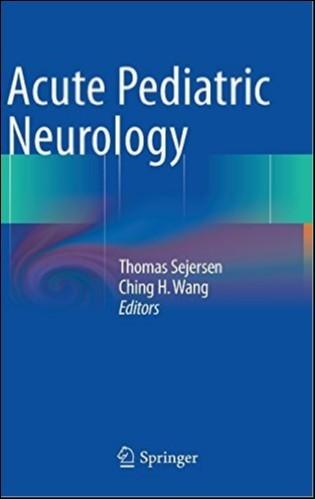 Acute Pediatric Neurology 2014th Edition