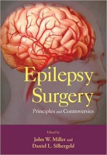 Epilepsy Surgery: Principles and Controversies (Neurological Disease and Therapy)